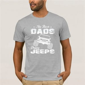 T-Shirts: The Best Dads Drive Jeeps